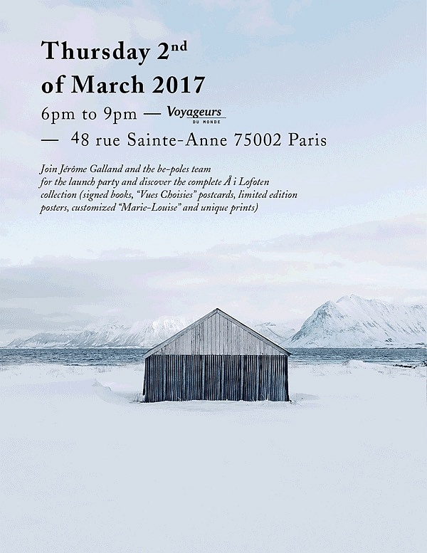 SAVE THE DATE // Å i Lofoten by Jérôme Galland Vernissage Jeudi 2 Mars